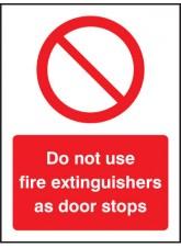 Do Not use Fire Extinguishers As Door Stops