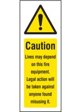 Caution Lives Depend on this Fire Equipment