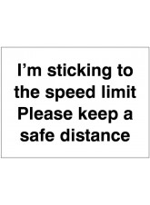 I'm Sticking to the Speed Limit Please Keep a Safe Distance