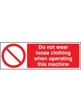 No Loose Clothing When Operating Machine