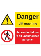 Danger Lift Machine - Access forbidden Unauthorised Persons