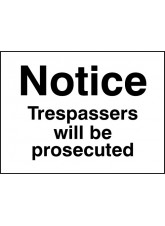 Notice Trespassers Will Be Prosecuted